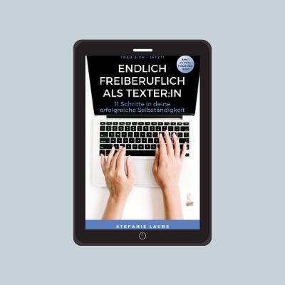 Ebook Endlich freiberuflich als Texterin