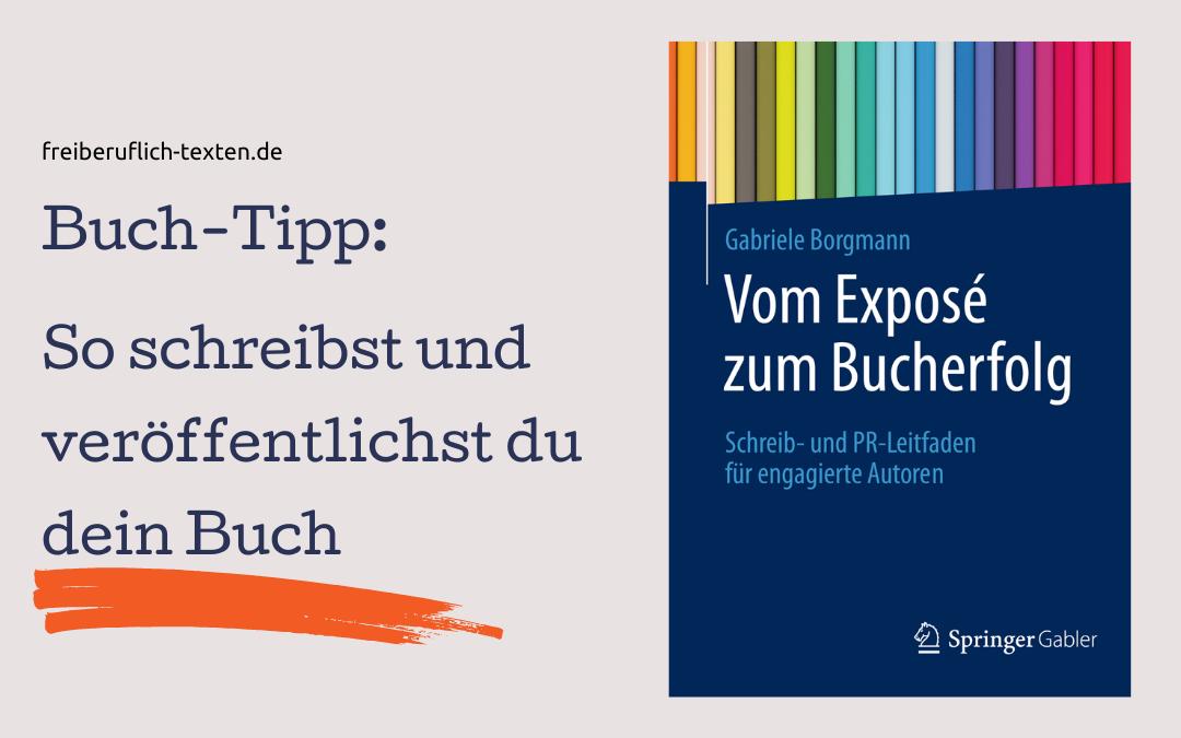 """Buch-Tipp: """"Vom Exposé zum Bucherfolg"""""""